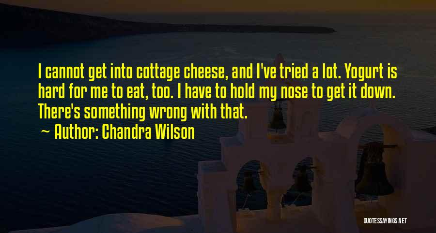 Cottage Quotes By Chandra Wilson