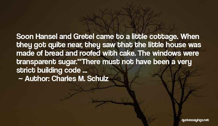 Cottage Quotes By Charles M. Schulz