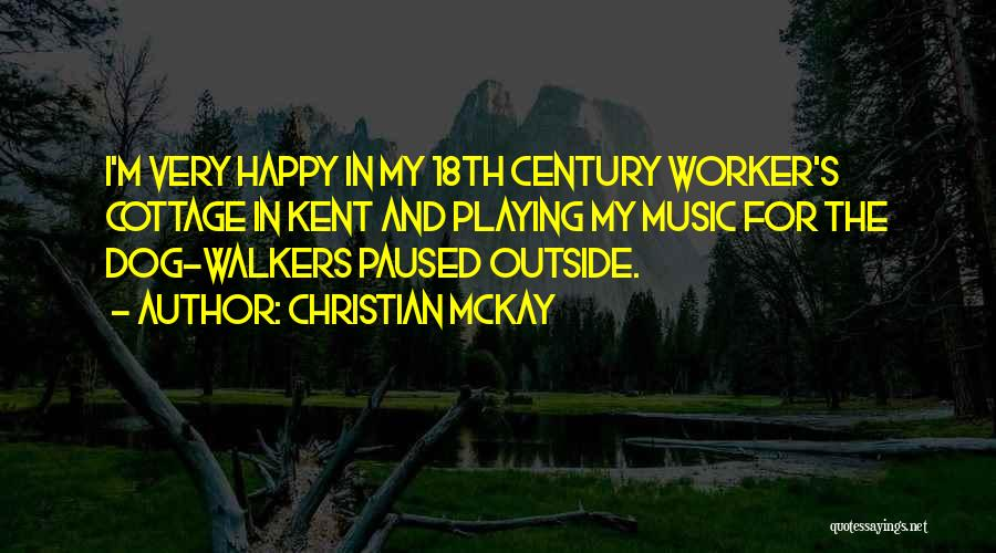 Cottage Quotes By Christian McKay