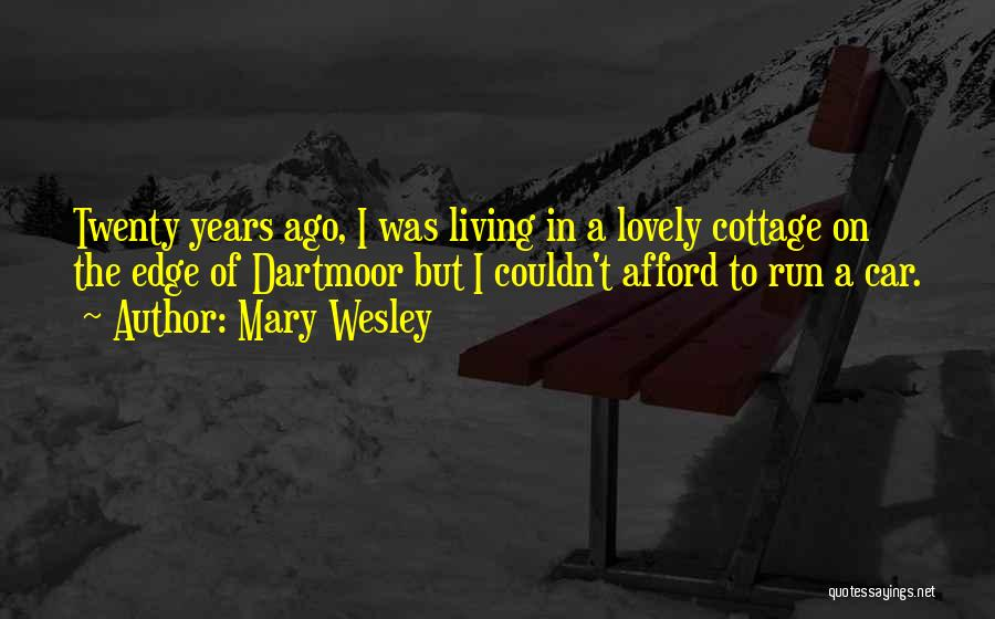 Cottage Quotes By Mary Wesley