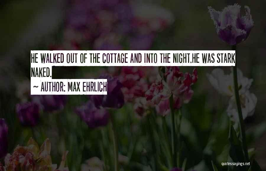 Cottage Quotes By Max Ehrlich