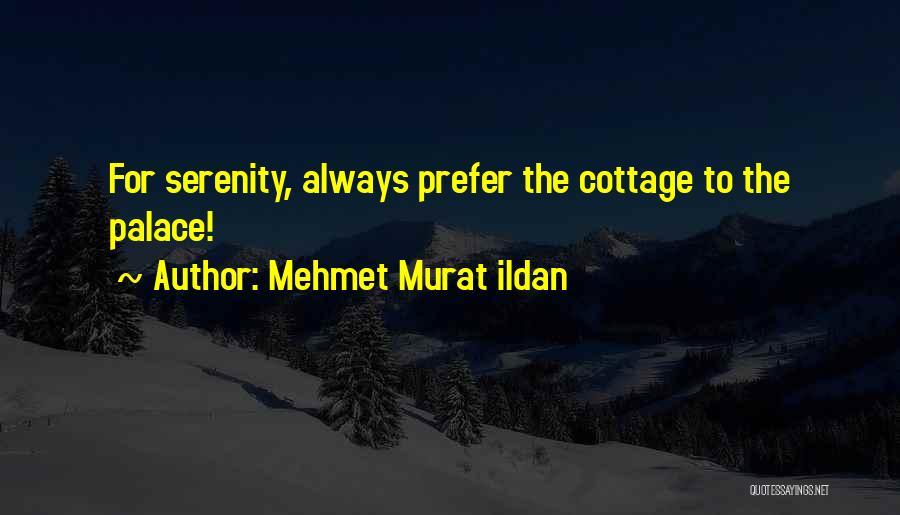 Cottage Quotes By Mehmet Murat Ildan