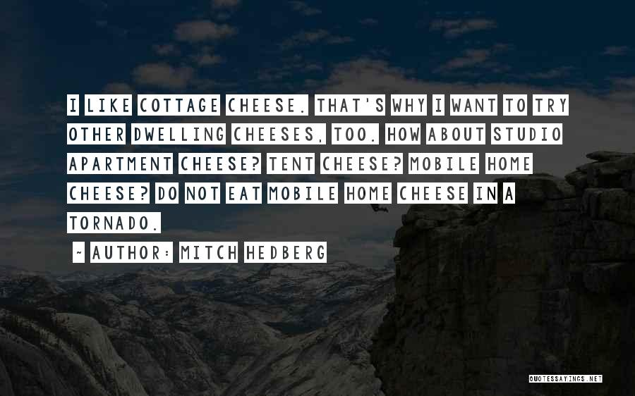 Cottage Quotes By Mitch Hedberg