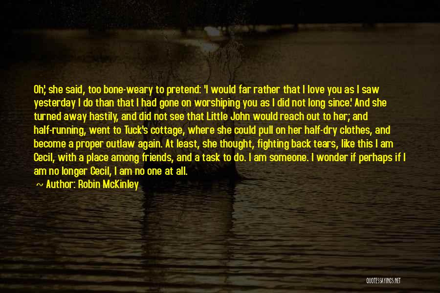 Cottage Quotes By Robin McKinley