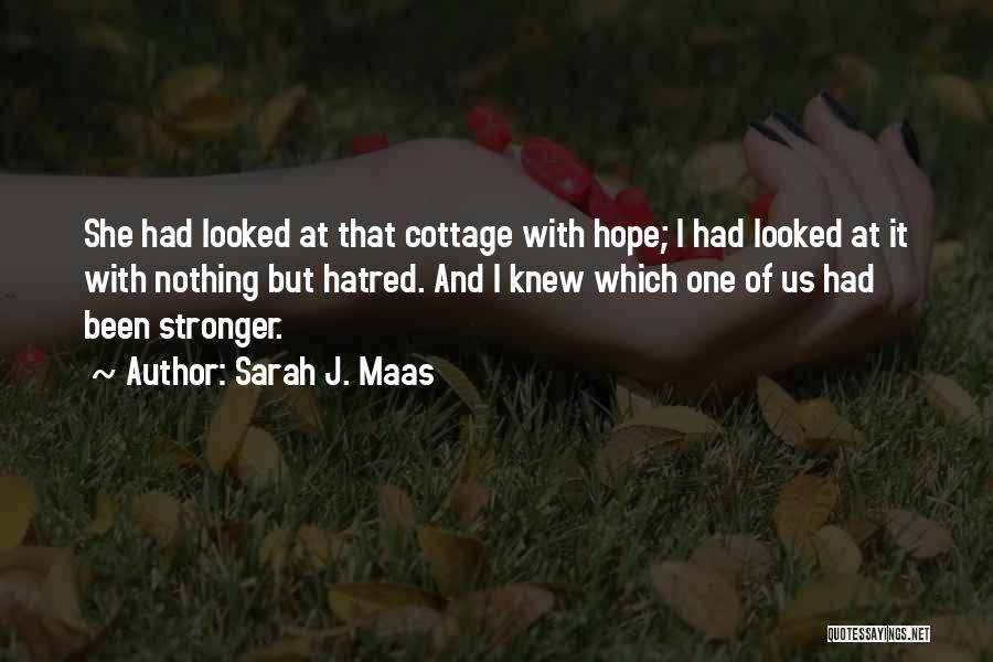 Cottage Quotes By Sarah J. Maas