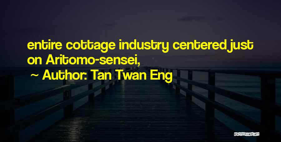 Cottage Quotes By Tan Twan Eng