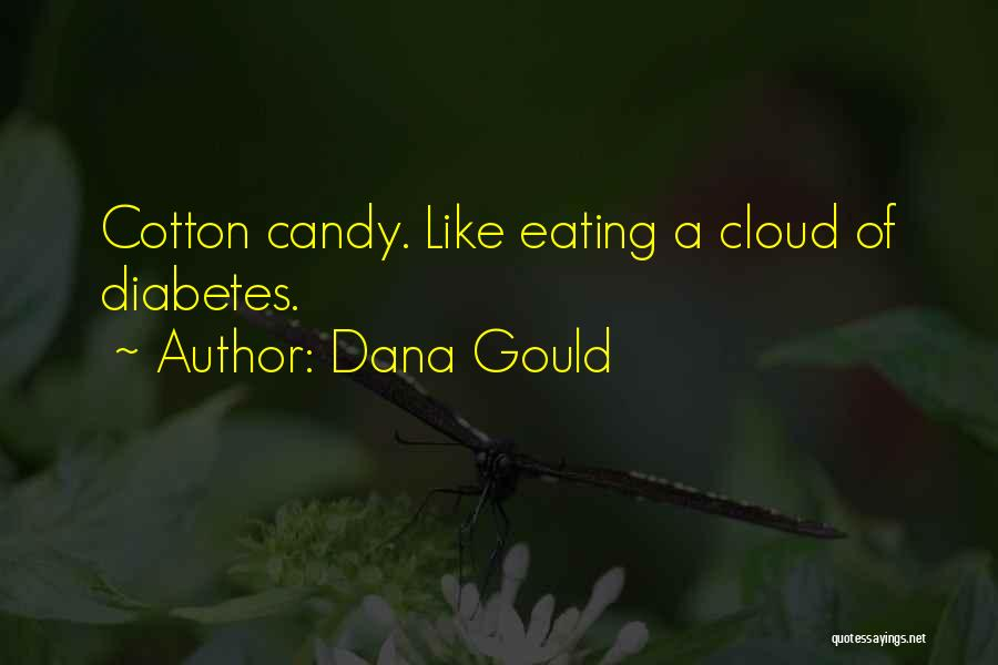 Cotton Candy Clouds Quotes By Dana Gould