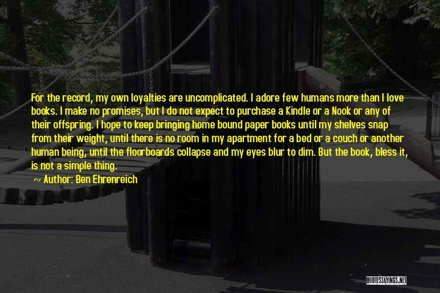 Couch Love Quotes By Ben Ehrenreich