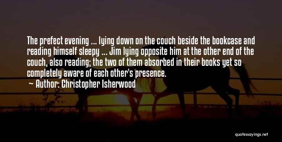 Couch Love Quotes By Christopher Isherwood