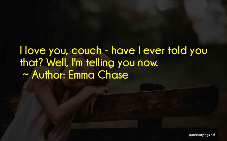 Couch Love Quotes By Emma Chase