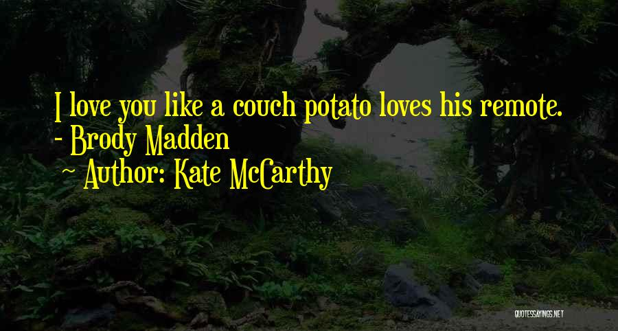 Couch Love Quotes By Kate McCarthy