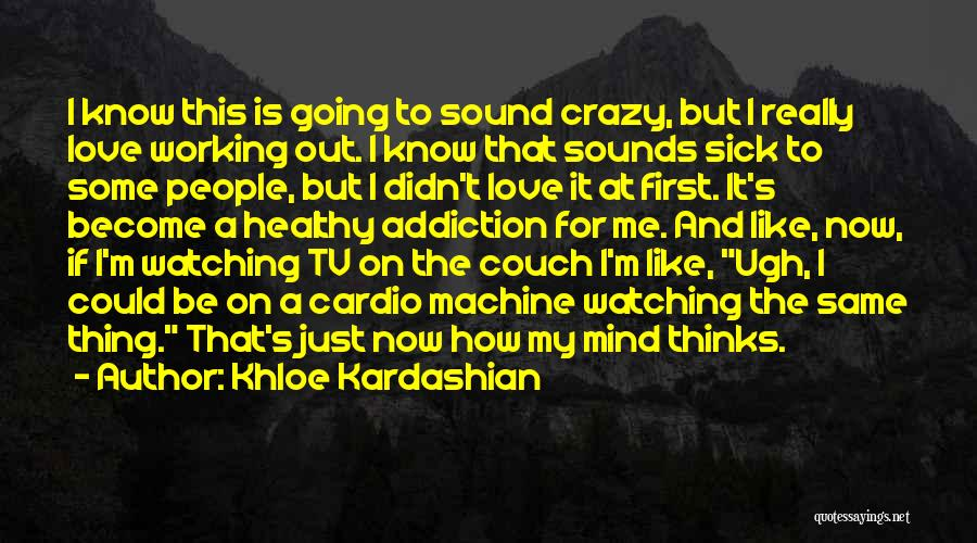 Couch Love Quotes By Khloe Kardashian