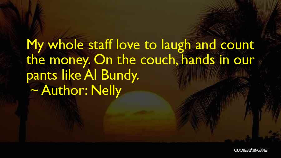 Couch Love Quotes By Nelly