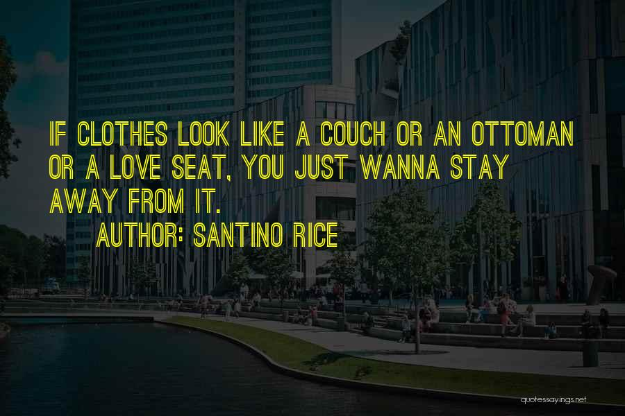 Couch Love Quotes By Santino Rice