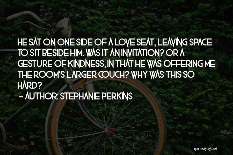Couch Love Quotes By Stephanie Perkins