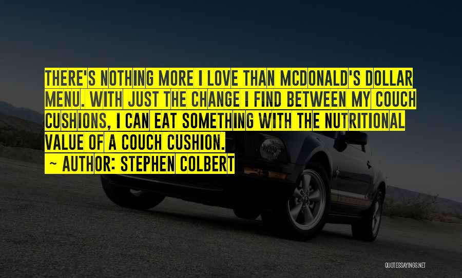 Couch Love Quotes By Stephen Colbert