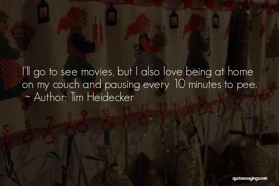 Couch Love Quotes By Tim Heidecker