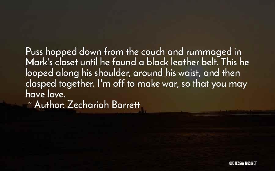 Couch Love Quotes By Zechariah Barrett