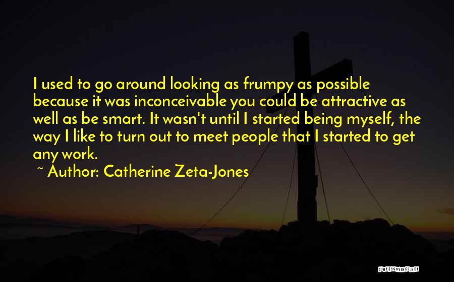 Could It Be Quotes By Catherine Zeta-Jones