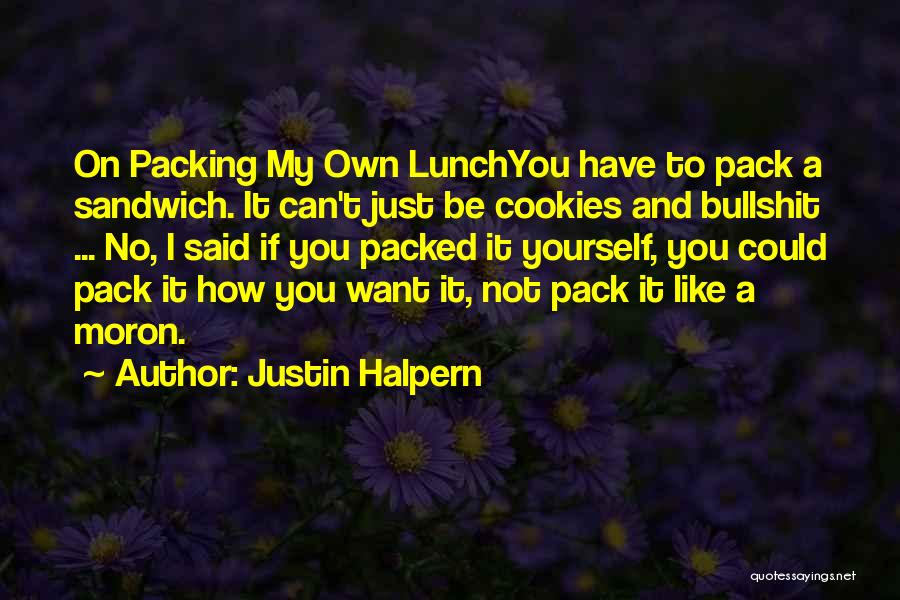 Could It Be Quotes By Justin Halpern
