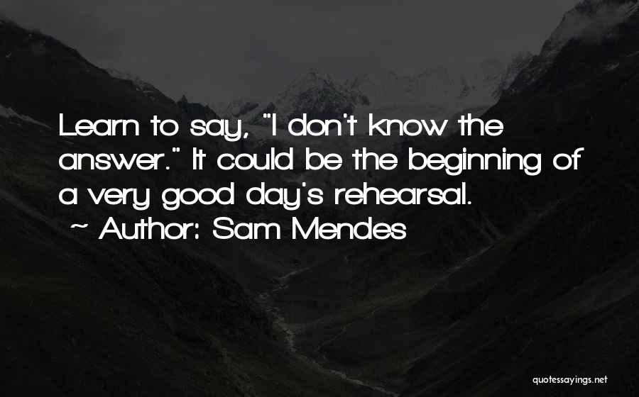 Could It Be Quotes By Sam Mendes