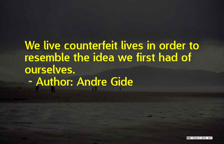 Counterfeit Quotes By Andre Gide