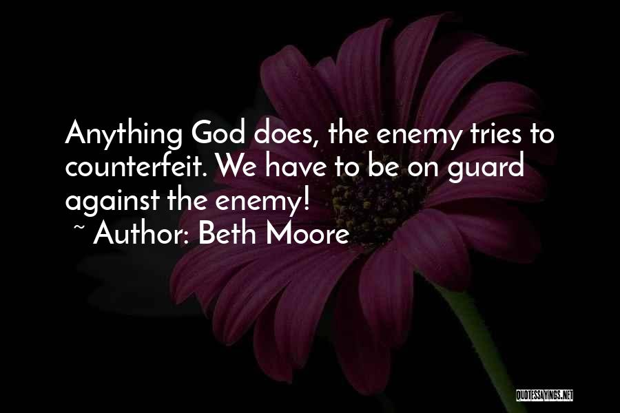 Counterfeit Quotes By Beth Moore