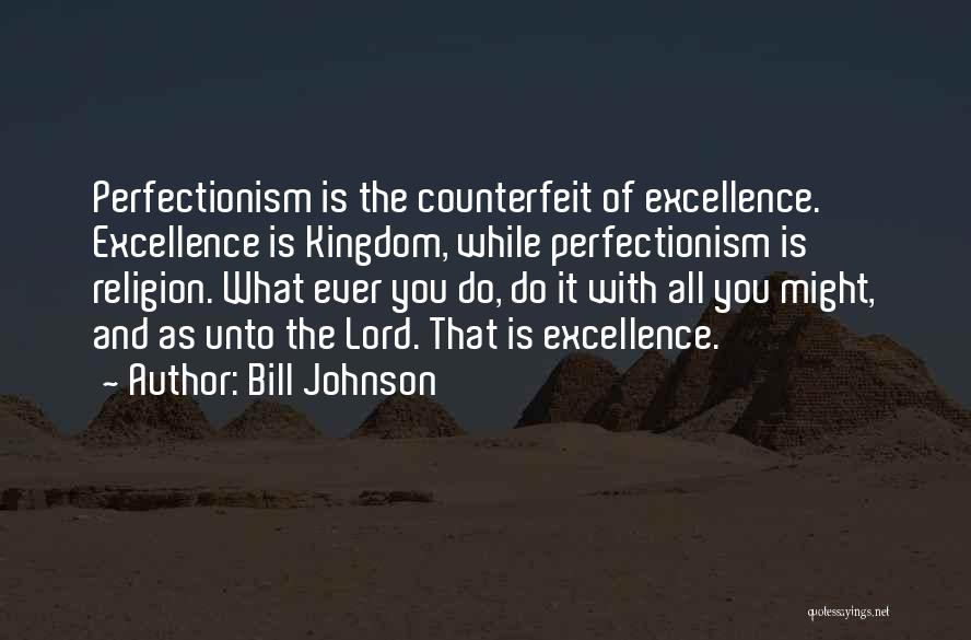 Counterfeit Quotes By Bill Johnson