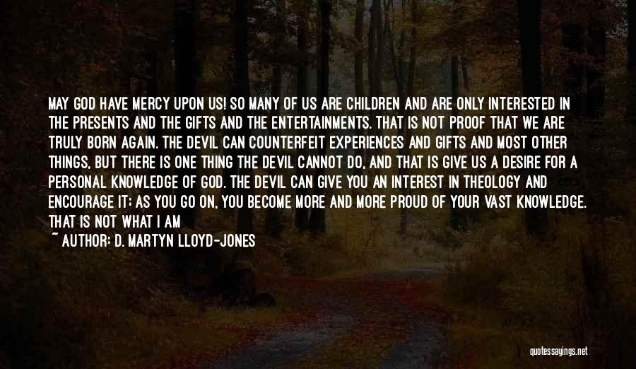 Counterfeit Quotes By D. Martyn Lloyd-Jones