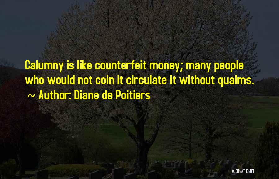 Counterfeit Quotes By Diane De Poitiers
