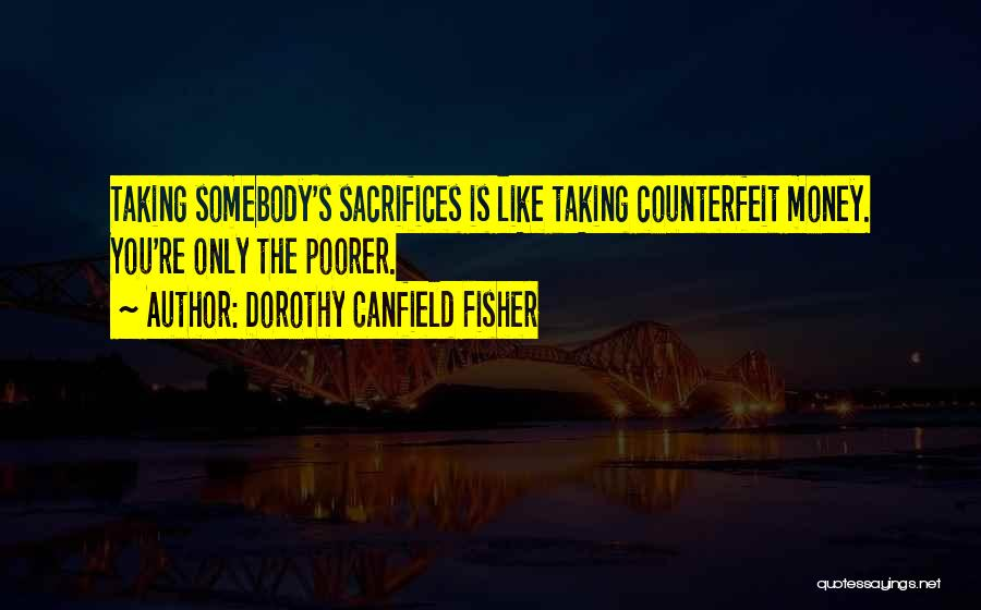 Counterfeit Quotes By Dorothy Canfield Fisher