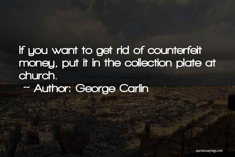 Counterfeit Quotes By George Carlin