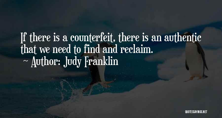 Counterfeit Quotes By Judy Franklin