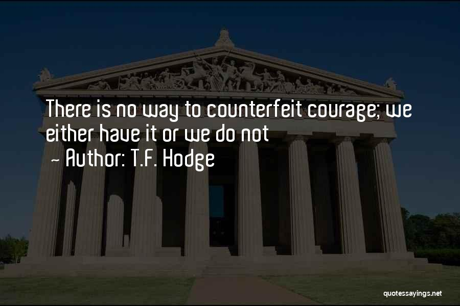 Counterfeit Quotes By T.F. Hodge