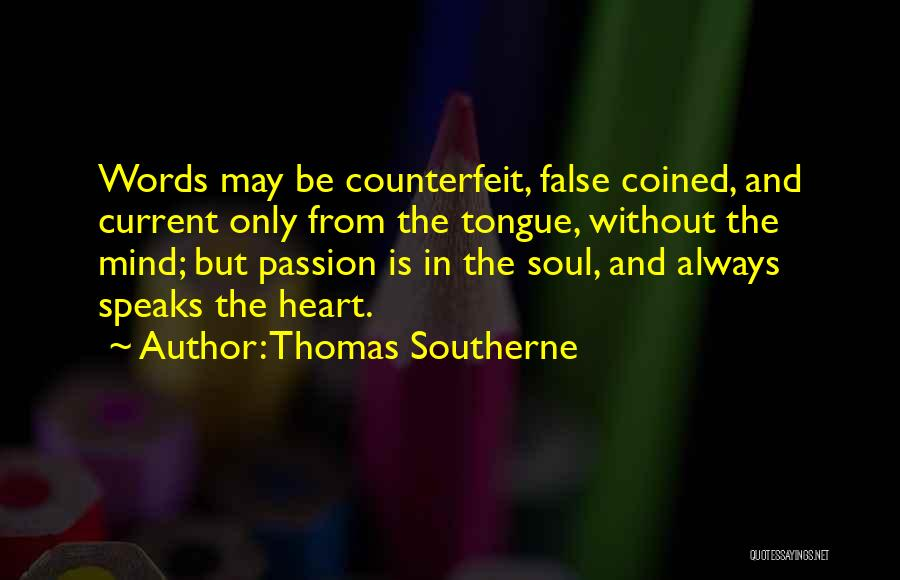 Counterfeit Quotes By Thomas Southerne