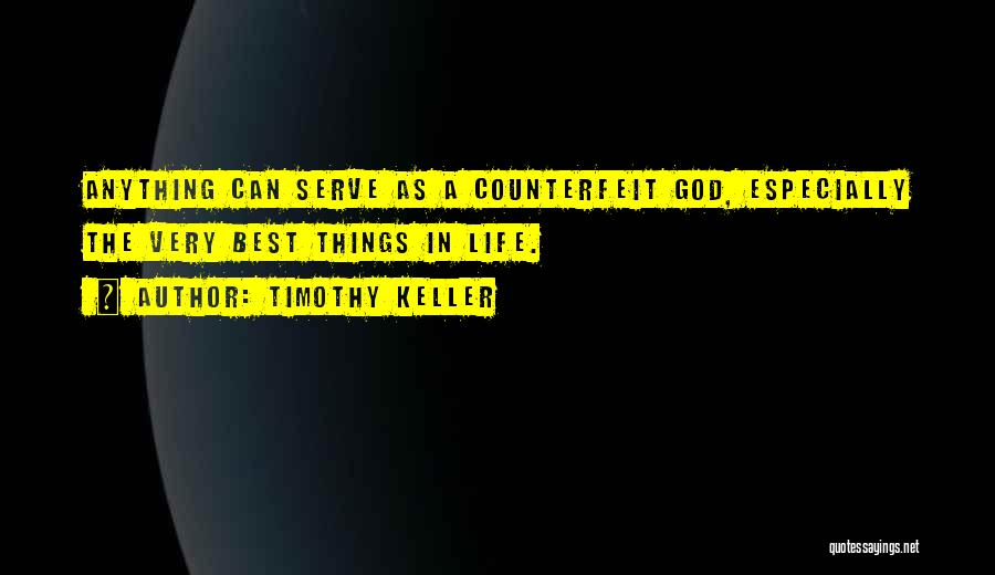 Counterfeit Quotes By Timothy Keller