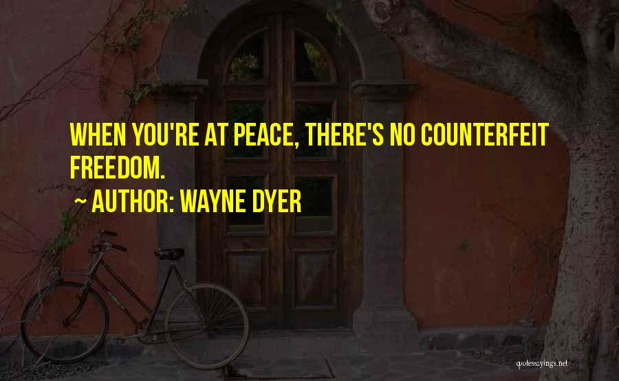 Counterfeit Quotes By Wayne Dyer