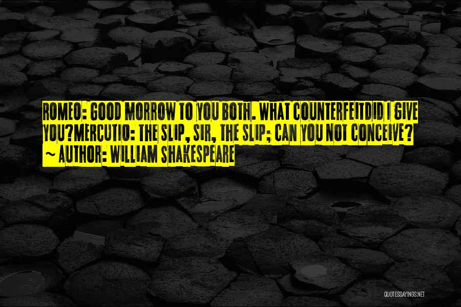 Counterfeit Quotes By William Shakespeare
