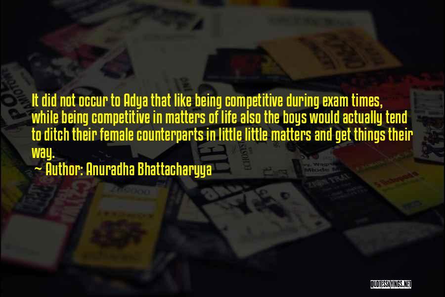 Counterparts Quotes By Anuradha Bhattacharyya