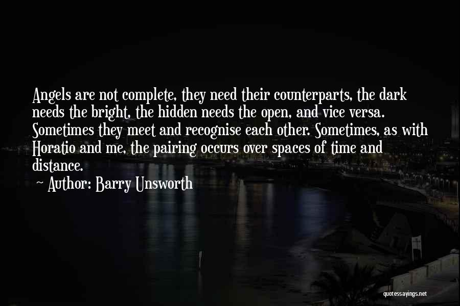 Counterparts Quotes By Barry Unsworth