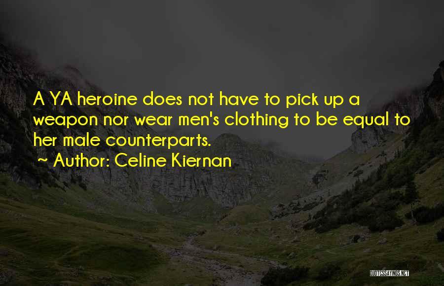 Counterparts Quotes By Celine Kiernan