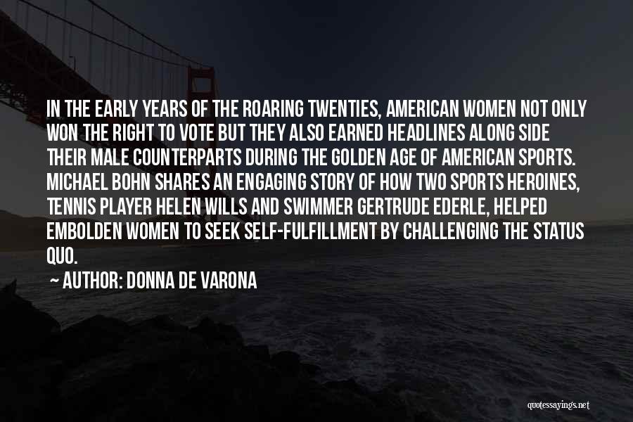 Counterparts Quotes By Donna De Varona
