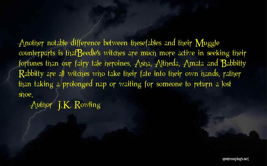 Counterparts Quotes By J.K. Rowling