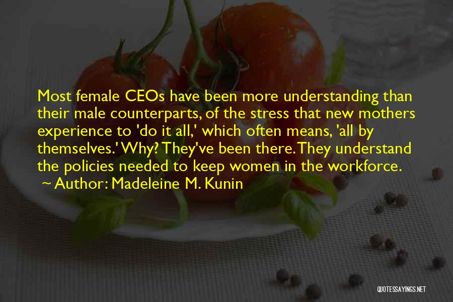 Counterparts Quotes By Madeleine M. Kunin