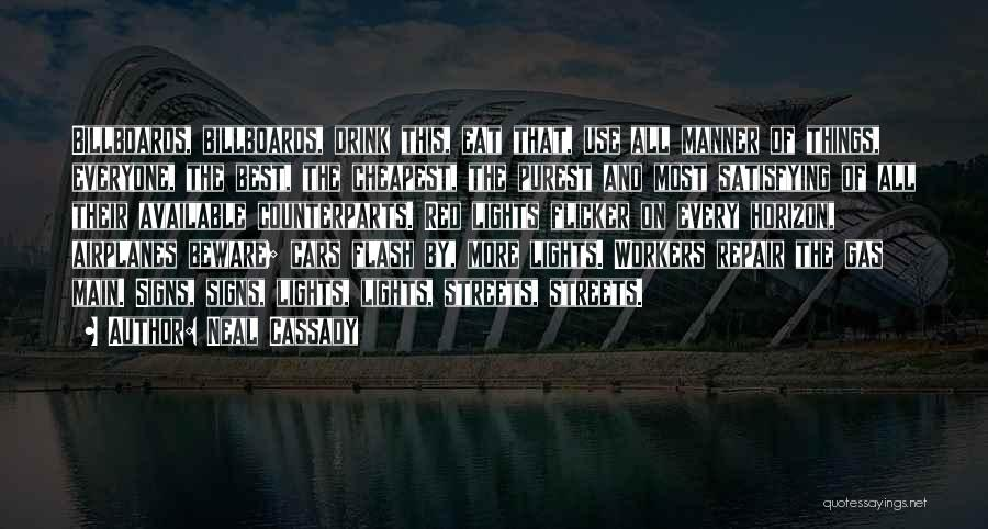 Counterparts Quotes By Neal Cassady