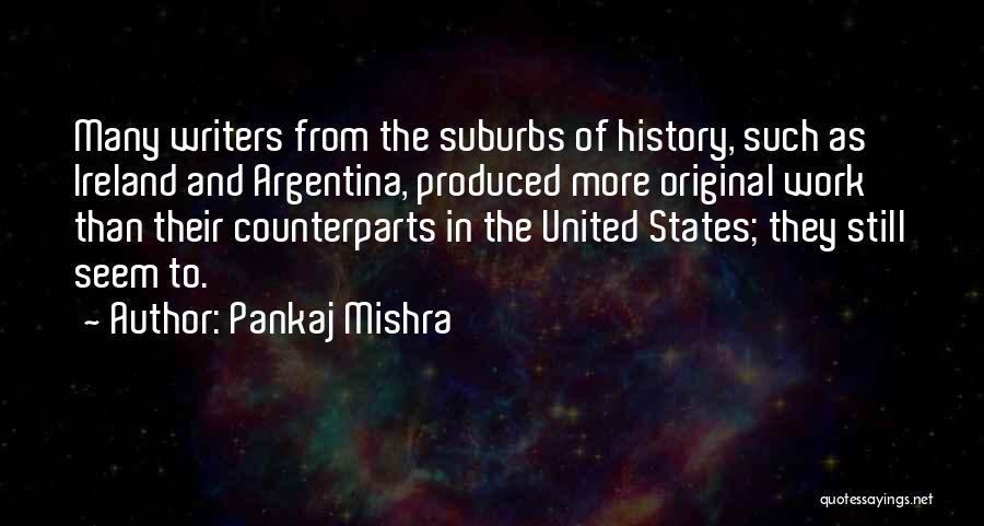 Counterparts Quotes By Pankaj Mishra
