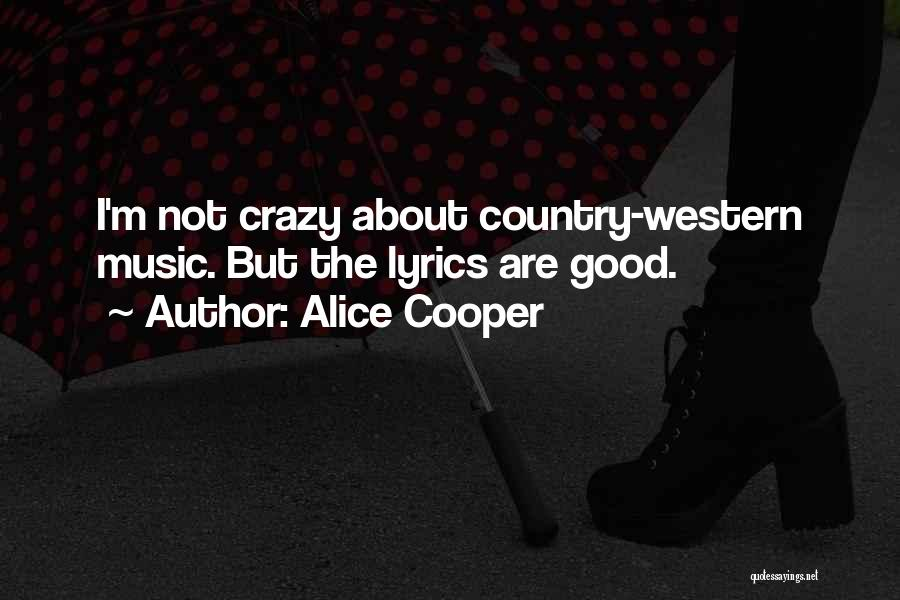 Country Lyrics And Quotes By Alice Cooper