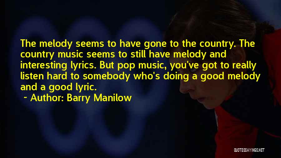 Country Lyrics And Quotes By Barry Manilow