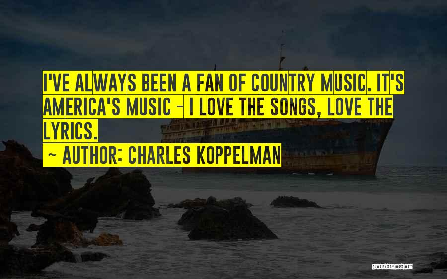 Country Lyrics And Quotes By Charles Koppelman