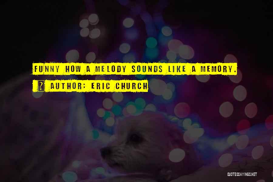 Country Lyrics And Quotes By Eric Church